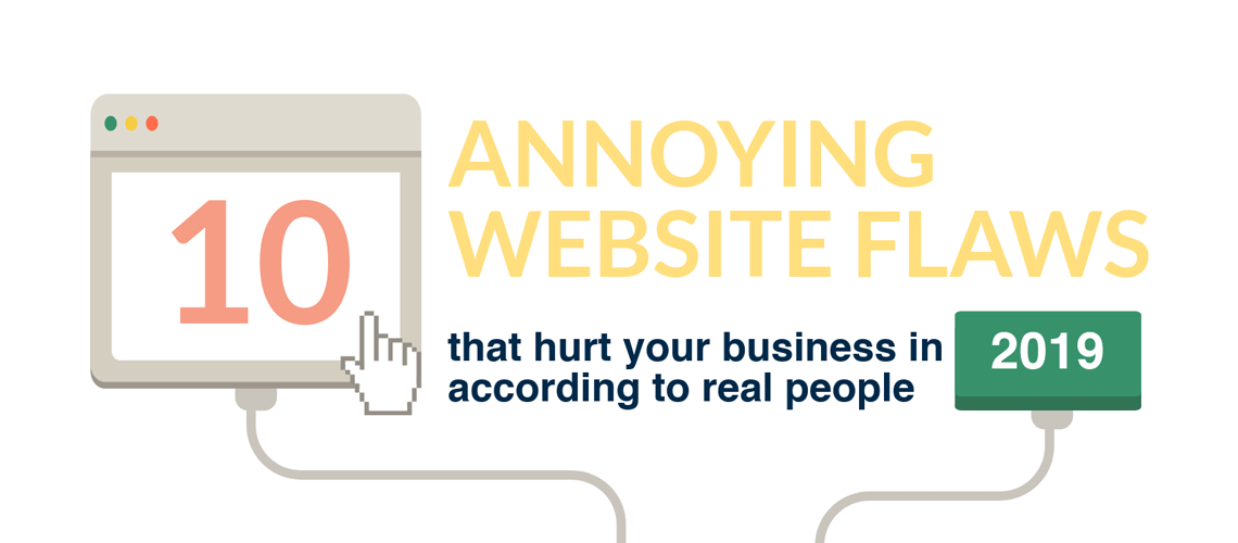 illustration saying 10 annoying website flaws that hurt your buisness in 2019 according to real people